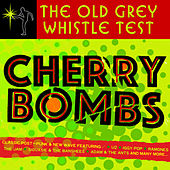 Old Grey Whistle Test: Cherry Bombs by Various Artists