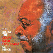 The Best Of The Count Basie Orchestra On Denon by Count Basie