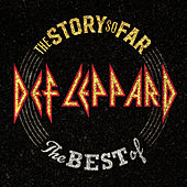 The Story So Far: The Best Of Def Leppard de Def Leppard