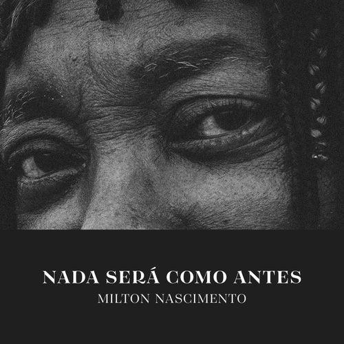 Nada Será Como Antes (Acústico) by Milton Nascimento