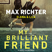 "Elena & Lila (From ""My Brilliant Friend"" TV Series Soundtrack) by Max Richter"