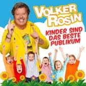 Kinder sind das beste Publikum von Volker Rosin