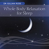 Whole Body Relaxation for Sleep by Dr Gillian Ross