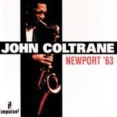 Newport '63 by John Coltrane
