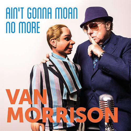 Ain't Gonna Moan No More de Van Morrison