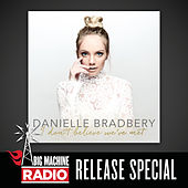 I Don't Believe We've Met (Big Machine Radio Release Special) by Danielle Bradbery