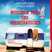 Muscheln, Mord und Meeresrauschen (Ein Ostfriesen-Krimi) von Christiane Franke
