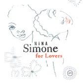 Nina Simone For Lovers by Nina Simone
