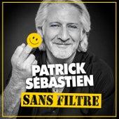 Sans filtre by Patrick Sébastien
