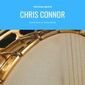 Come Rain or Come Shine by Chris Connor