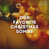 Our Favorite Christmas Songs by Various Artists