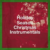 Holiday Season Christmas Instrumentals by Various Artists