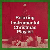 Relaxing Instrumental Christmas Playlist by Various Artists