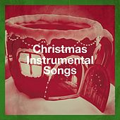 Christmas Instrumental Songs by Various Artists