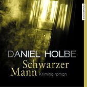 Schwarzer Mann by Daniel Holbe