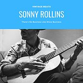 There's No Business Like Show Business by Sonny Rollins