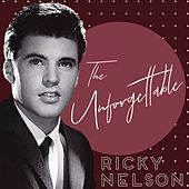The Unforgettable Ricky Nelson by Ricky Nelson