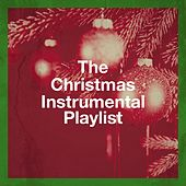 The Christmas Instrumental Playlist by Various Artists