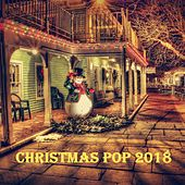 Christmas Pop 2018 von Various Artists