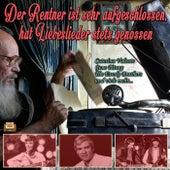 Der Rentner ist sehr aufgeschlossen, hat Liebeslieder stets genossen de Various Artists