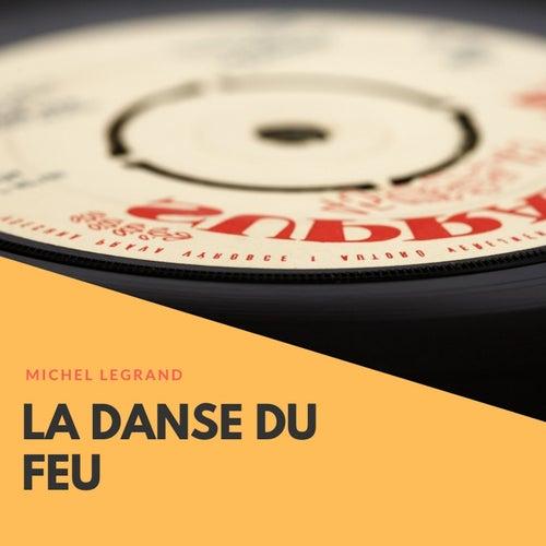 La Danse Du Feu de Michel Legrand