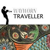 Wayworn Traveller by The Carter Family
