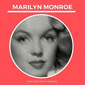 She Acts Like a Woman von Marilyn Monroe