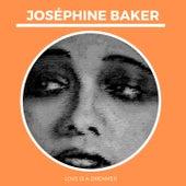 Love is a Dreamer von Joséphine Baker