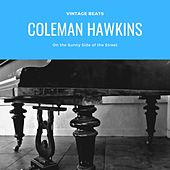 On the Sunny Side of the Street by Coleman Hawkins