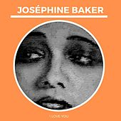 I Love You von Joséphine Baker