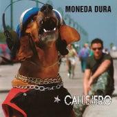 Callejero (Remasterizado) von Moneda Dura