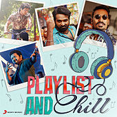 Playlist and Chill by Various Artists