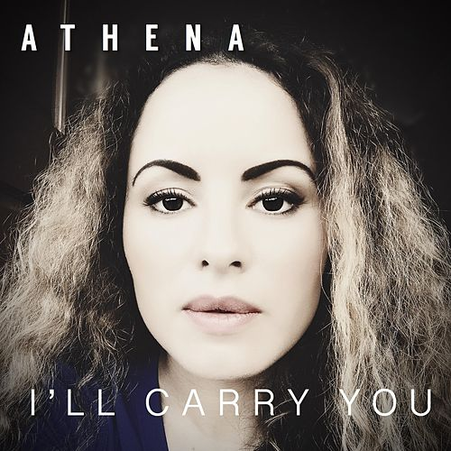I'll Carry You by Athena