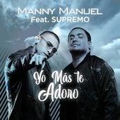Yo Más Te Adoro de Manny Manuel
