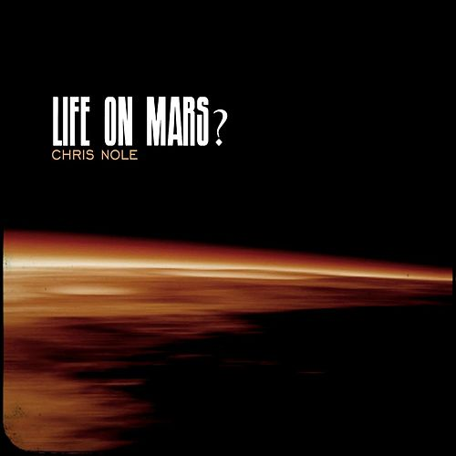 Life on Mars? by Chris Nole