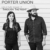 Help Me Make It Through the Night by Porter Union
