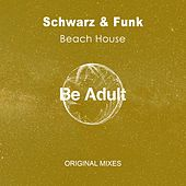 Beach House (Mixes) by Schwarz and Funk