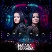 Reflexo (Ao Vivo) de Maiara & Maraisa