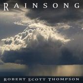 Rainsong by Robert Scott Thompson