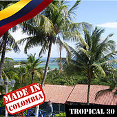 Made In Colombia / Tropical / 30 by Various Artists
