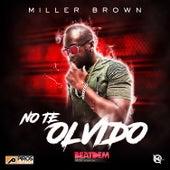 No Te Olvido by Miller Brown