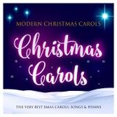 Christmas Carols - Modern Christmas Carols - The Very Best Xmas Carols, Songs & Hymns by Various Artists