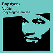 Sugar (Joey Negro Re-Mixes) by Roy Ayers