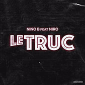 Le truc by Nino B