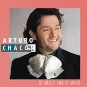 De México Para el Mundo by Arturo Chacón