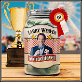 Overachiever by Larry Weaver