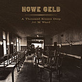 A Thousand Kisses Deep von Howe Gelb
