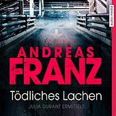 Tödliches Lachen von Andreas Franz