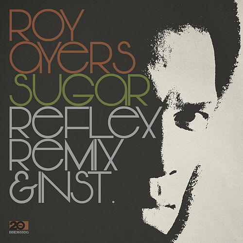 Sugar – The Reflex Revision & Instrumental by Roy Ayers