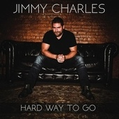 Hard Way to Go by Jimmy Charles